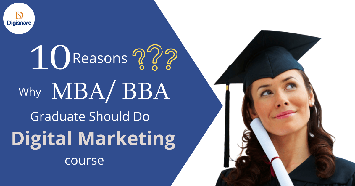 10 Reasons Why MBA Graduate Should Do Digital Marketing Course